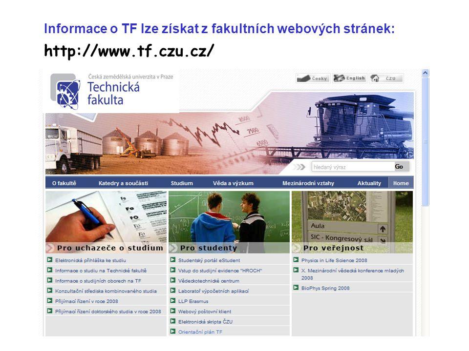 Informace o TF lze získat z fakultních webových stránek: