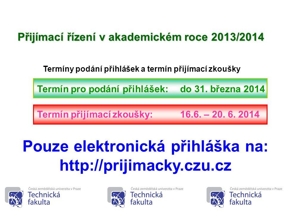 Pouze elektronická přihláška na: http://prijimacky.czu.cz