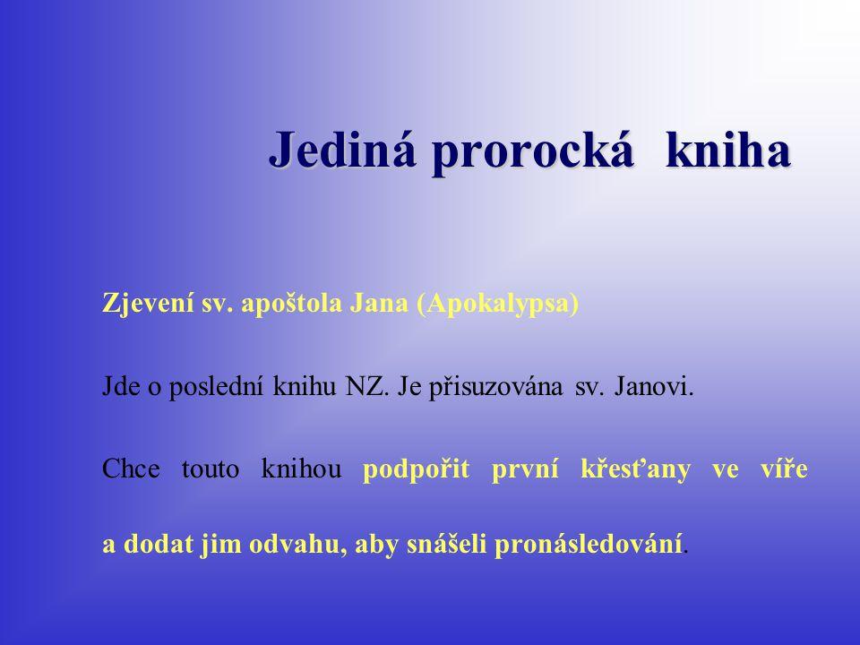 Jediná prorocká kniha Zjevení sv. apoštola Jana (Apokalypsa)