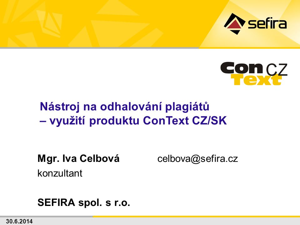 Mgr. Iva Celbová celbova@sefira.cz konzultant SEFIRA spol. s r.o.
