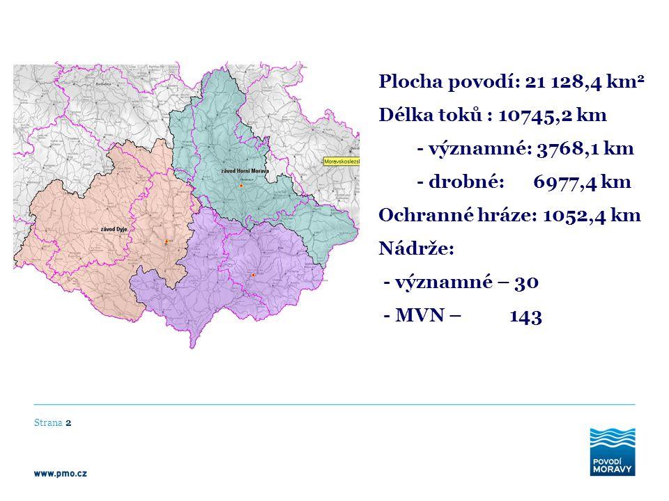 Plocha povodí: 21 128,4 km2 Délka toků : 10745,2 km