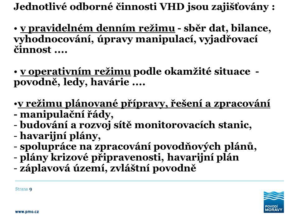 Jednotlivé odborné činnosti VHD jsou zajišťovány :
