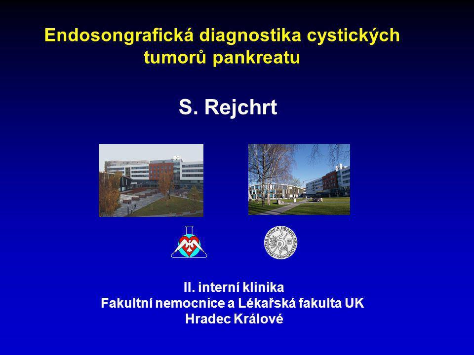 S. Rejchrt Endosongrafická diagnostika cystických tumorů pankreatu
