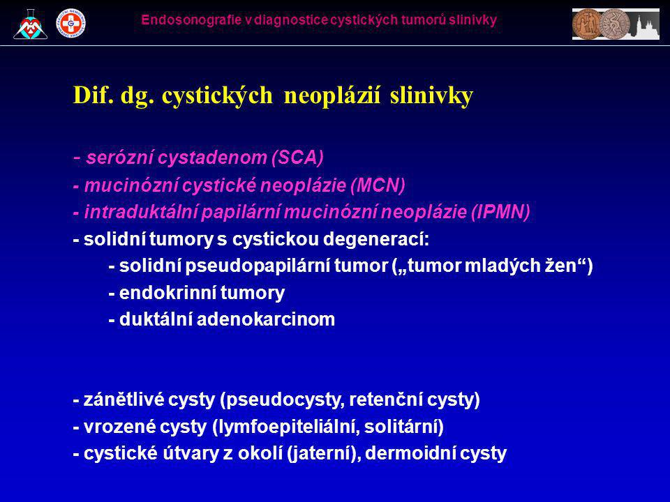 Dif. dg. cystických neoplázií slinivky