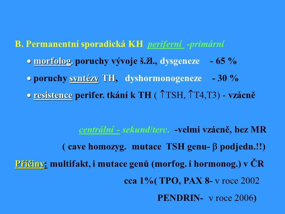B. Permanentní sporadická KH periferní -primární
