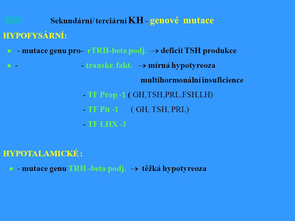 KH Sekundární/ terciární KH - genové mutace