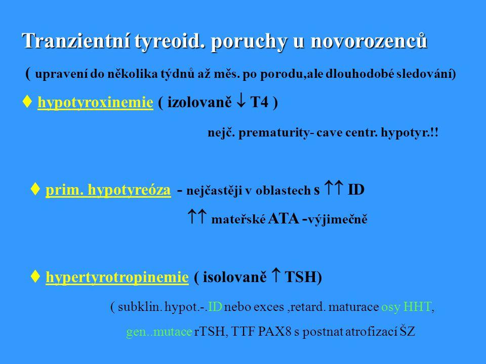 Tranzientní tyreoid. poruchy u novorozenců