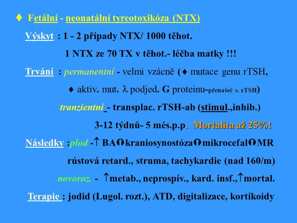 Fetální - neonatální tyreotoxikóza (NTX)