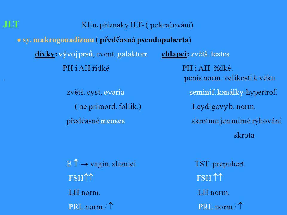 JLT Klin. příznaky JLT- ( pokračování)