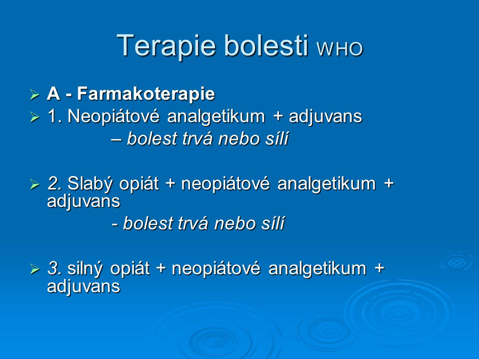 Terapie bolesti WHO A - Farmakoterapie