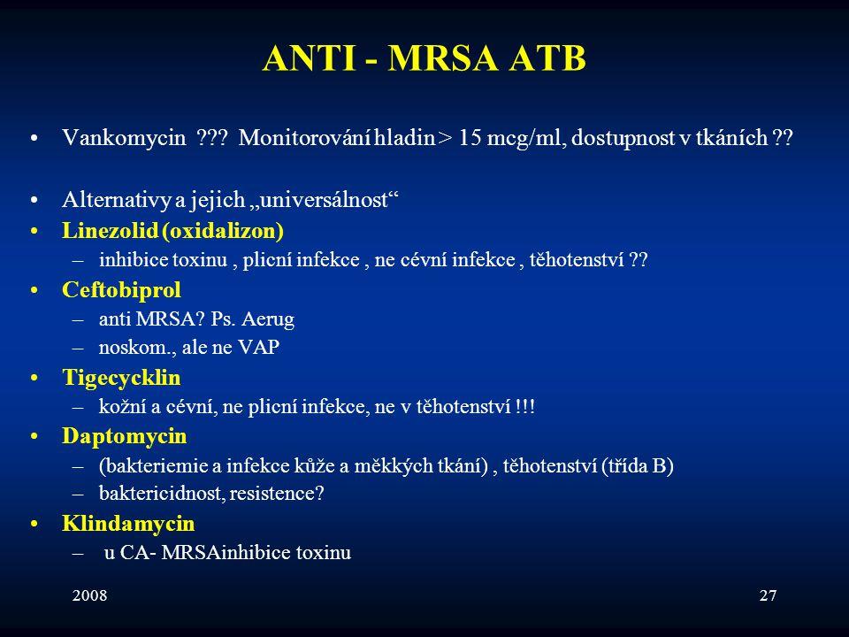 """ANTI - MRSA ATB Vankomycin Monitorování hladin > 15 mcg/ml, dostupnost v tkáních Alternativy a jejich """"universálnost"""