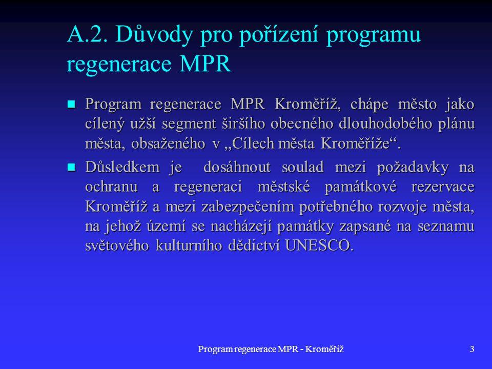 A.2. Důvody pro pořízení programu regenerace MPR