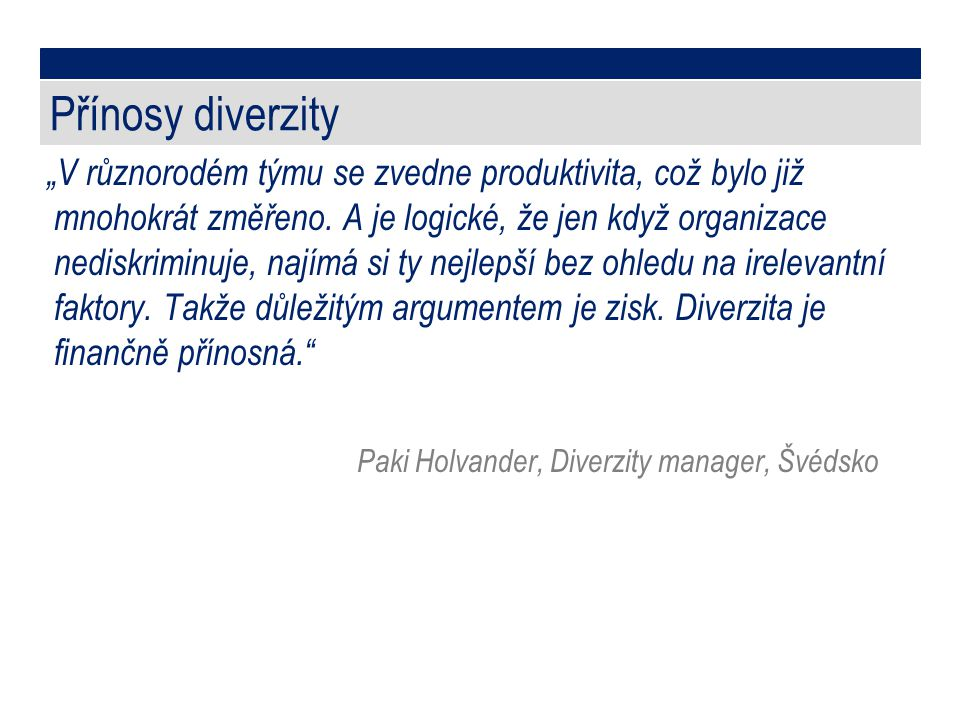 Přínosy diverzity Paki Holvander, Diverzity manager, Švédsko