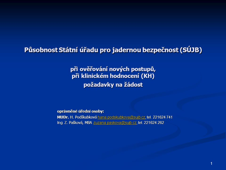 Působnost Státní úřadu pro jadernou bezpečnost (SÚJB) při ověřování nových postupů, při klinickém hodnocení (KH) požadavky na žádost