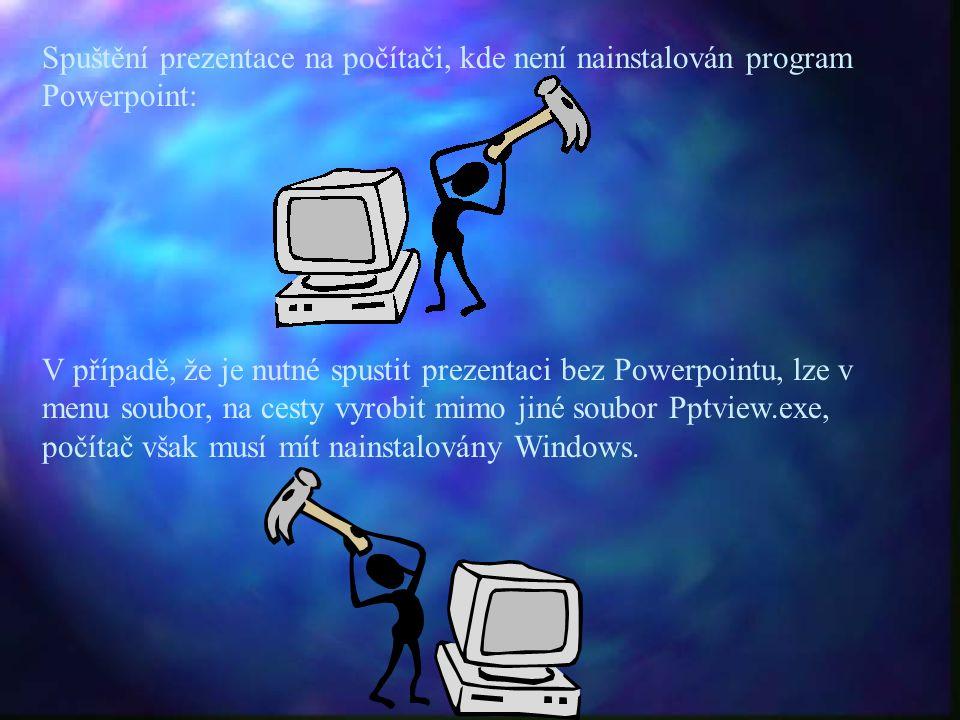 Spuštění prezentace na počítači, kde není nainstalován program Powerpoint:
