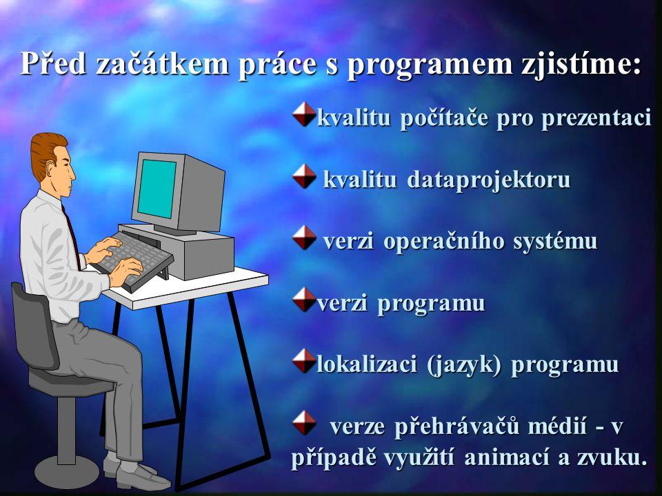 Před začátkem práce s programem zjistíme: