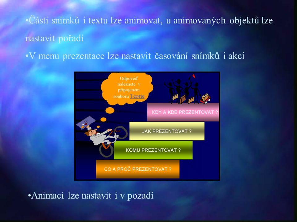 Části snímků i textu lze animovat, u animovaných objektů lze