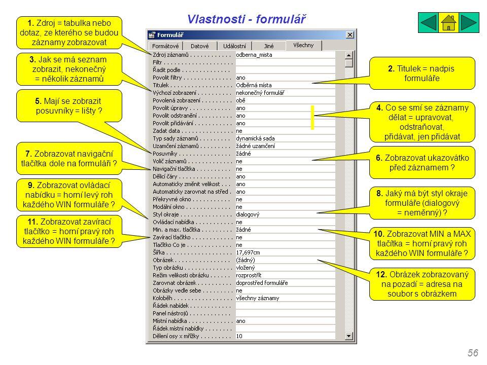 Vlastnosti - formulář 1. Zdroj = tabulka nebo