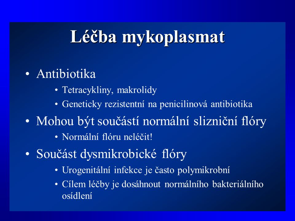 Léčba mykoplasmat Antibiotika