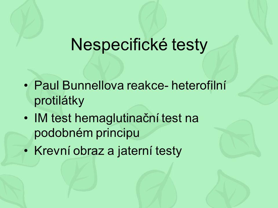 Nespecifické testy Paul Bunnellova reakce- heterofilní protilátky