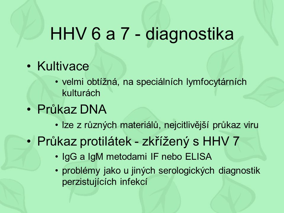 HHV 6 a 7 - diagnostika Kultivace Průkaz DNA
