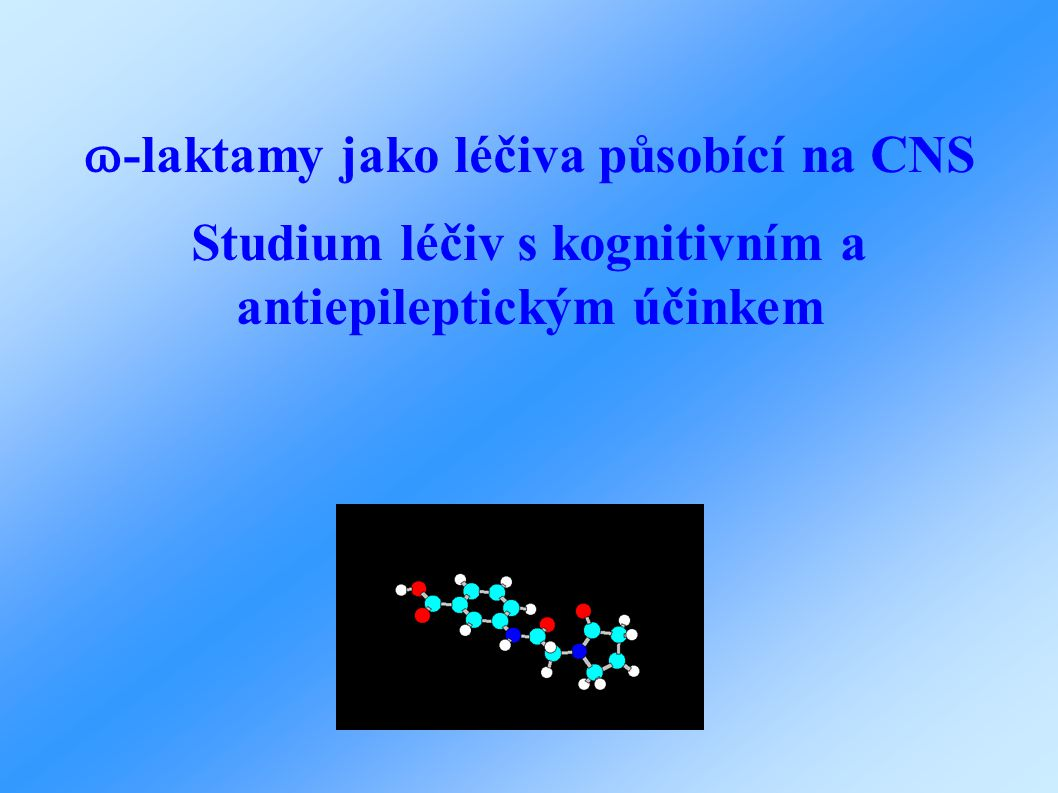 ɷ-laktamy jako léčiva působící na CNS