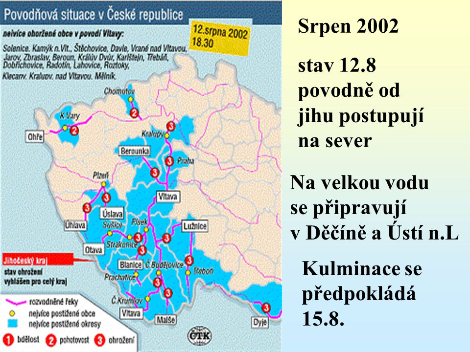 Srpen 2002 stav 12.8. povodně od. jihu postupují. na sever. Na velkou vodu. se připravují. v Děčíně a Ústí n.L.