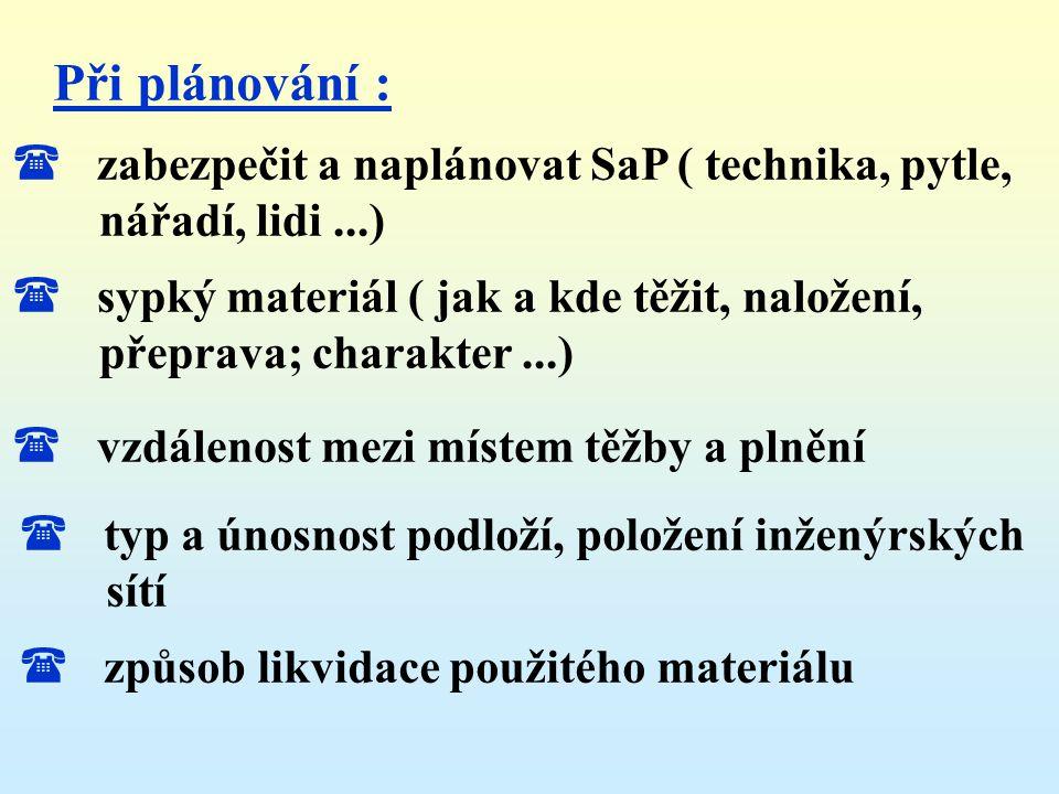 Při plánování : zabezpečit a naplánovat SaP ( technika, pytle,