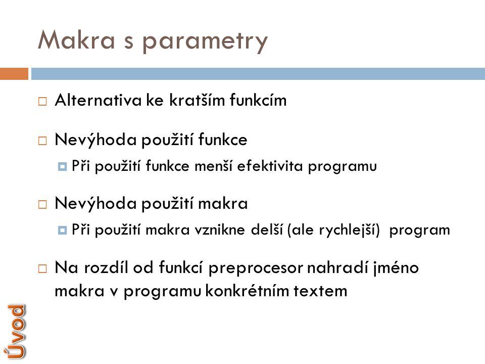 Makra s parametry Úvod Alternativa ke kratším funkcím