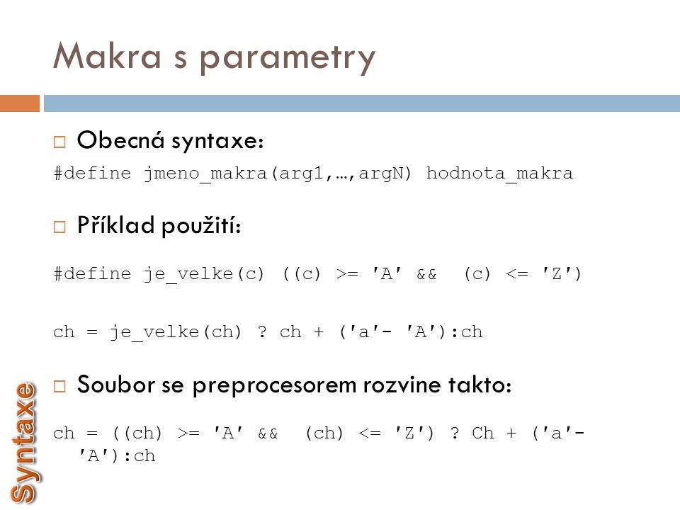 Makra s parametry Syntaxe Obecná syntaxe: Příklad použití: