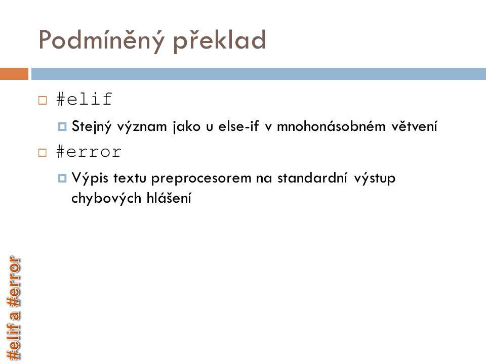 Podmíněný překlad #elif #error