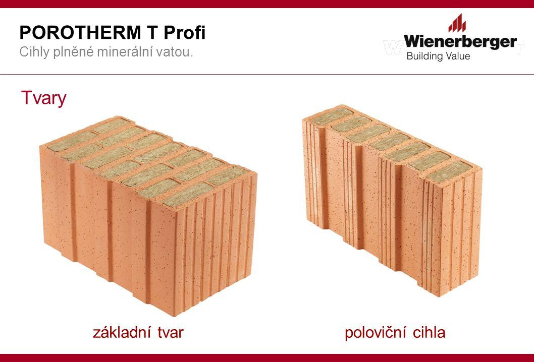 POROTHERM T Profi Cihly plněné minerální vatou.