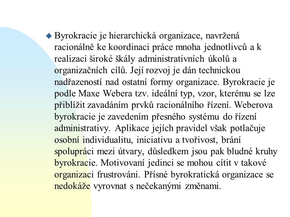 Byrokracie je hierarchická organizace, navržená racionálně ke koordinaci práce mnoha jednotlivců a k realizaci široké škály administrativních úkolů a organizačních cílů.