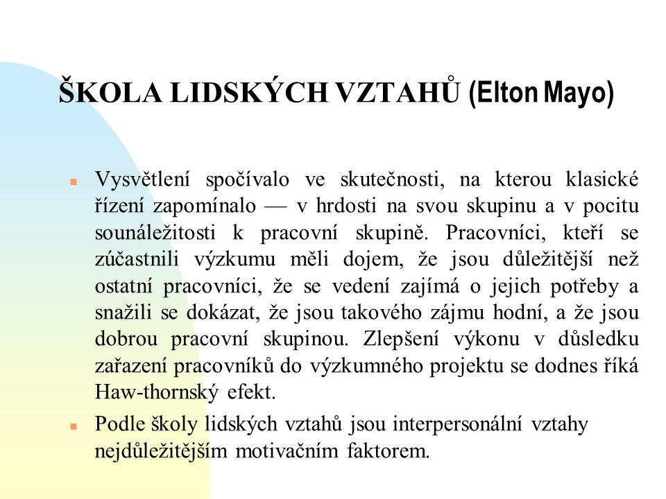 ŠKOLA LIDSKÝCH VZTAHŮ (Elton Mayo)