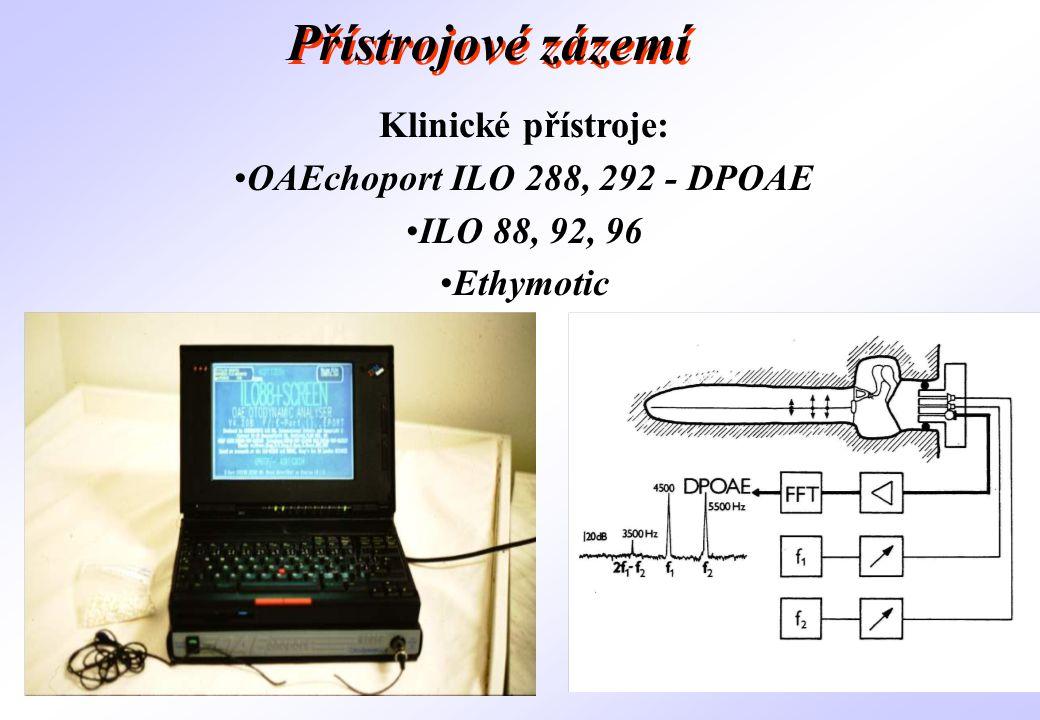 Přístrojové zázemí Klinické přístroje: OAEchoport ILO 288, 292 - DPOAE