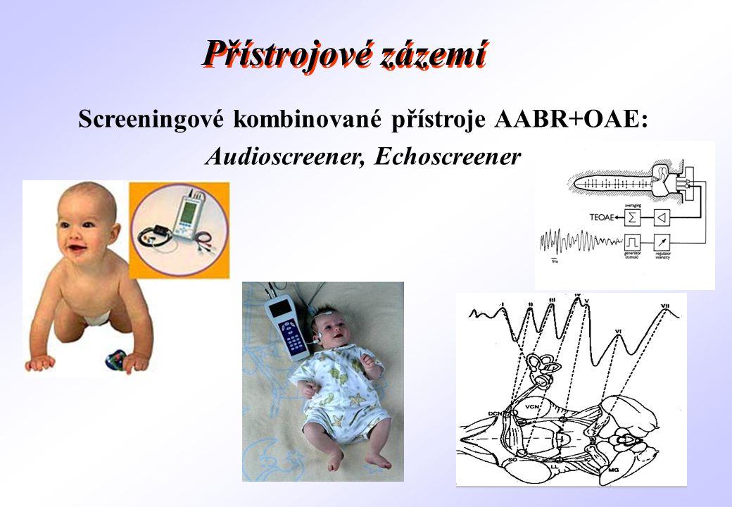 Přístrojové zázemí Screeningové kombinované přístroje AABR+OAE: