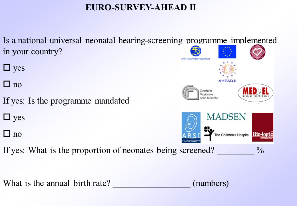 EURO-SURVEY-AHEAD II Is a national universal neonatal hearing-screening programme implemented in your country