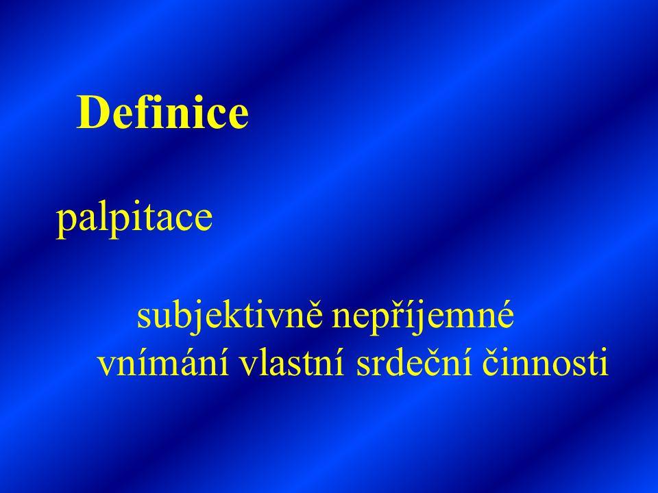 palpitace Definice subjektivně nepříjemné