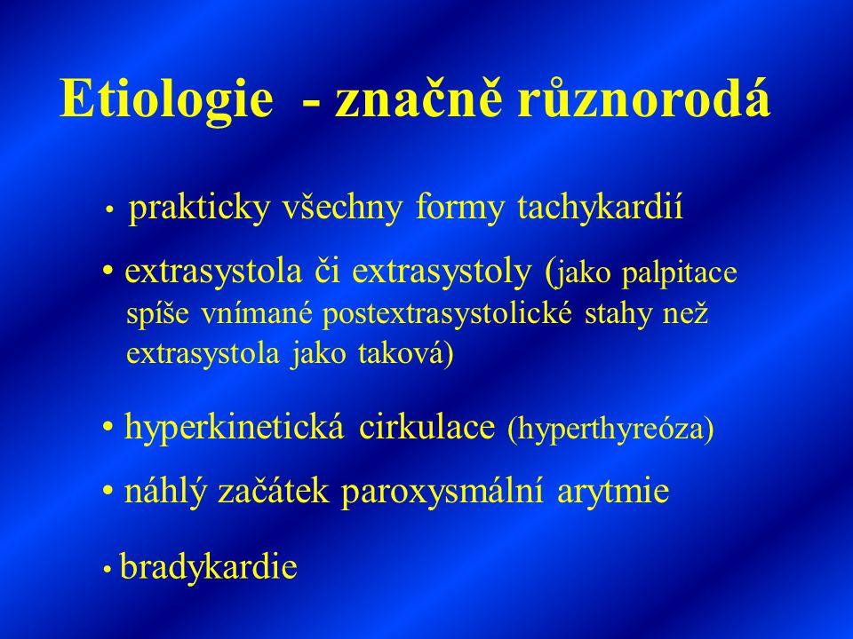 Etiologie - značně různorodá