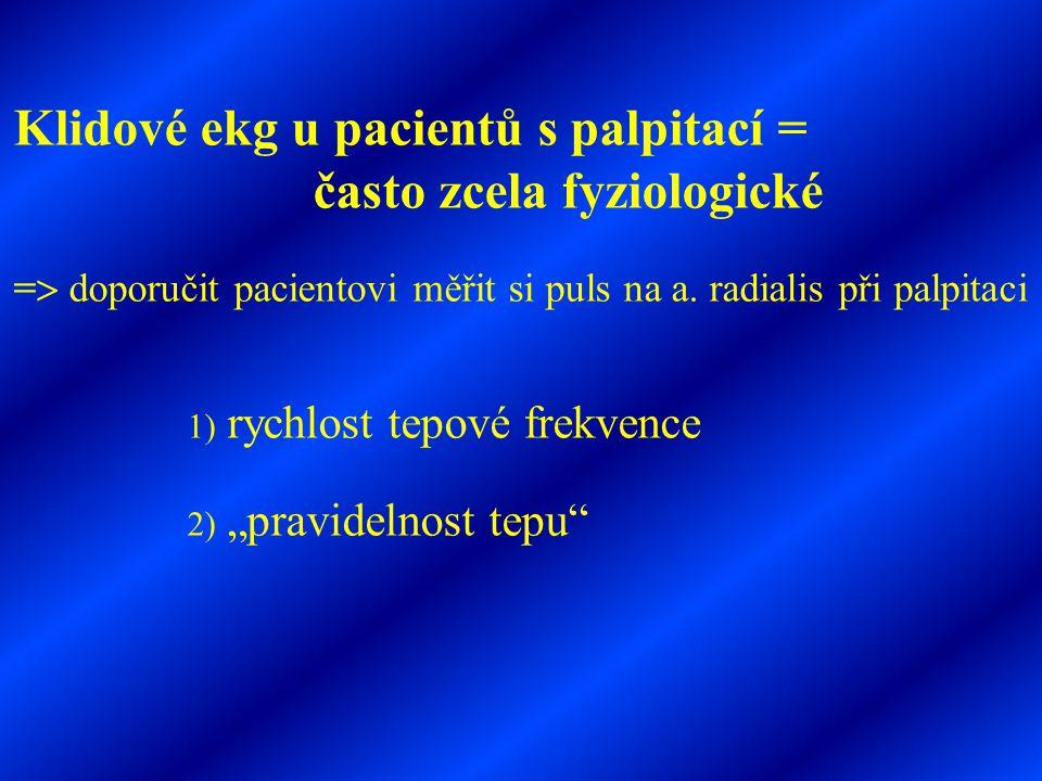 Klidové ekg u pacientů s palpitací = často zcela fyziologické