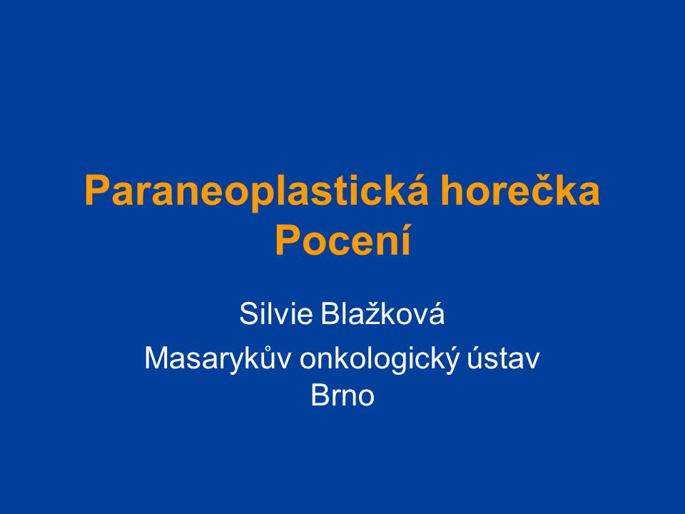 Paraneoplastická horečka Pocení