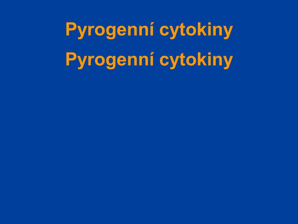 Pyrogenní cytokiny Pyrogenní cytokiny