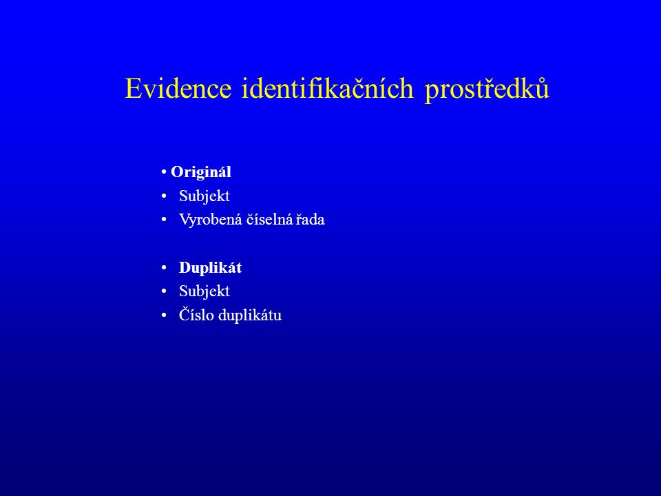 Evidence identifikačních prostředků