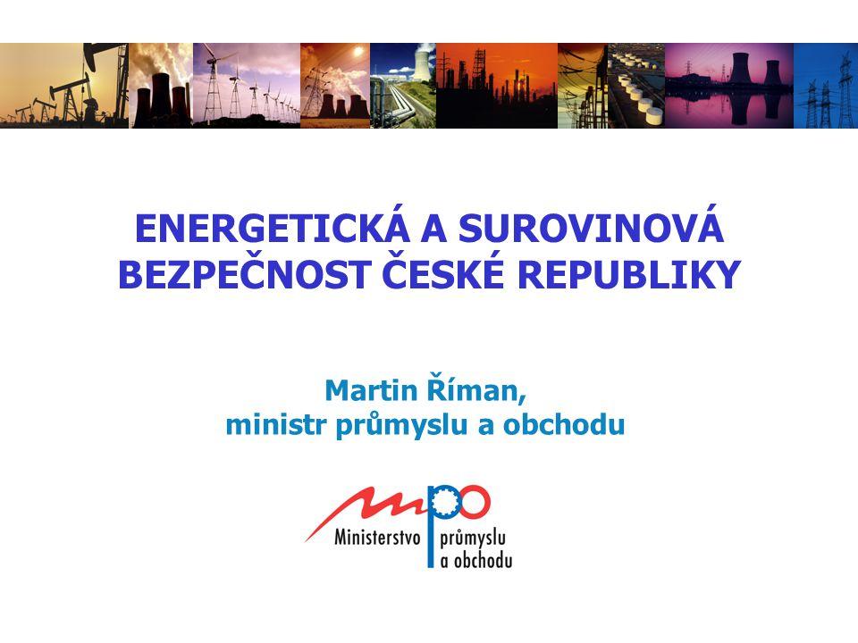 ENERGETICKÁ A SUROVINOVÁ BEZPEČNOST ČESKÉ REPUBLIKY