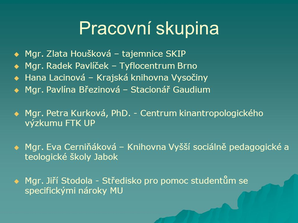 Pracovní skupina Mgr. Zlata Houšková – tajemnice SKIP
