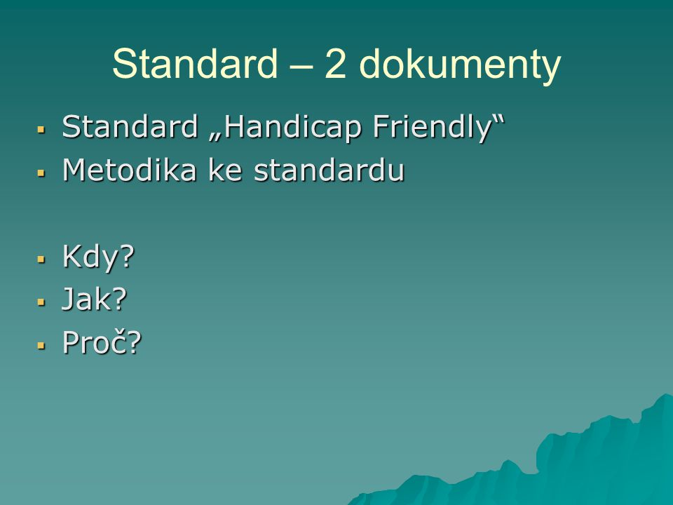"Standard – 2 dokumenty Standard ""Handicap Friendly"