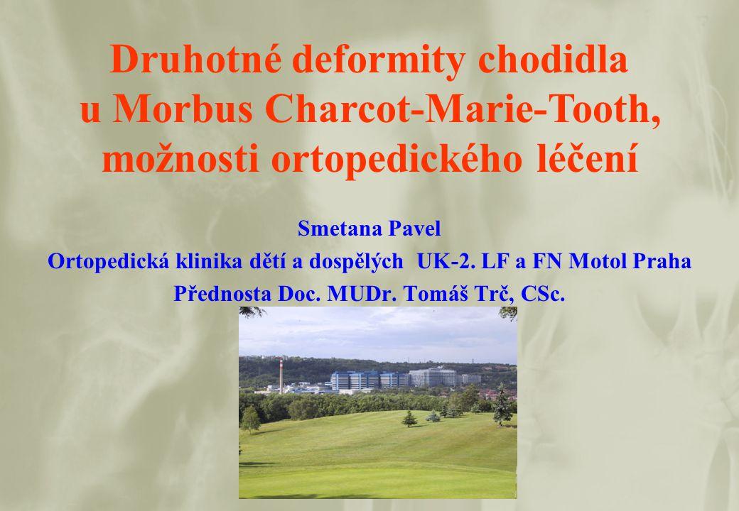Druhotné deformity chodidla u Morbus Charcot-Marie-Tooth, možnosti ortopedického léčení