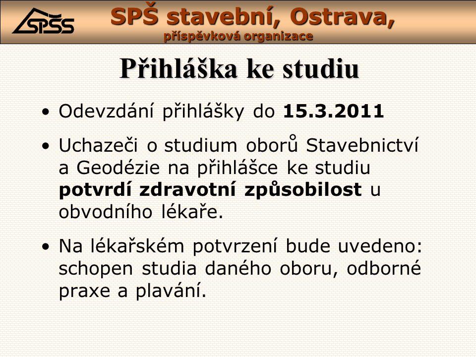 Přihláška ke studiu Odevzdání přihlášky do 15.3.2011