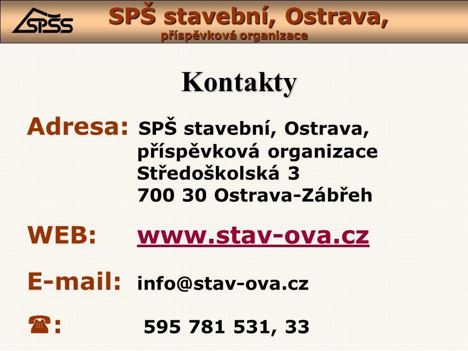 Kontakty Adresa: SPŠ stavební, Ostrava, příspěvková organizace