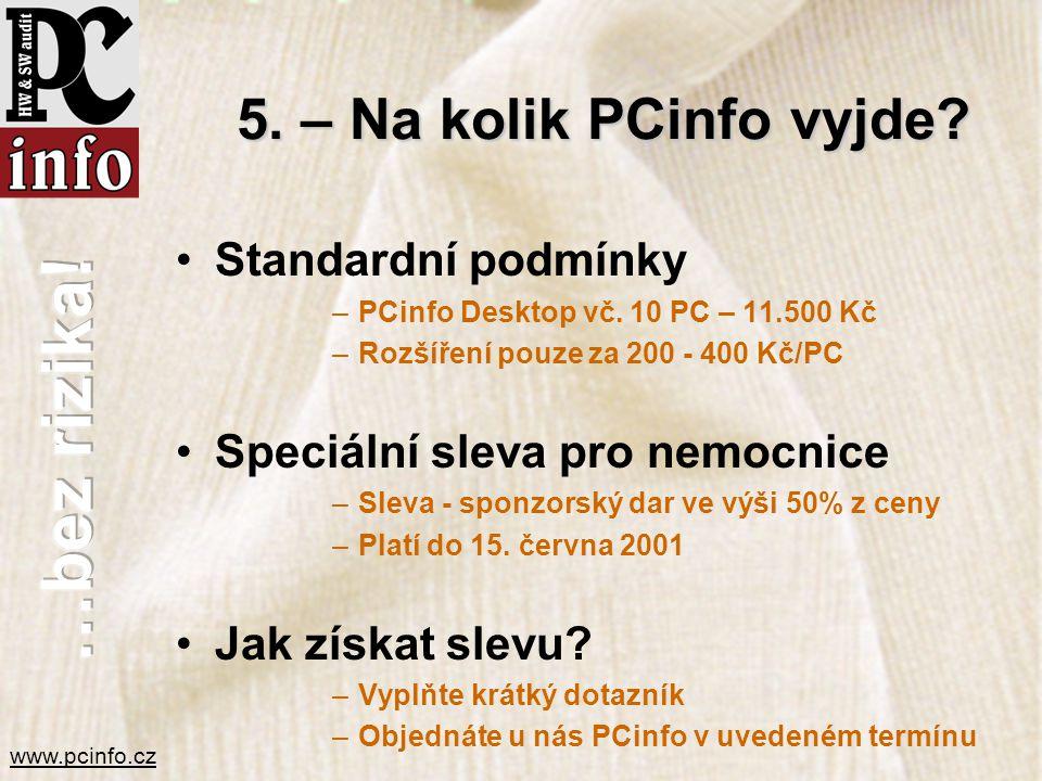 5. – Na kolik PCinfo vyjde Standardní podmínky